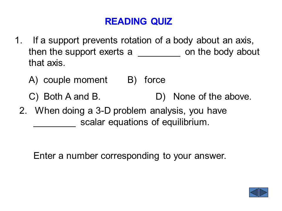 ANSWERS: 1. A 2. E READING QUIZ