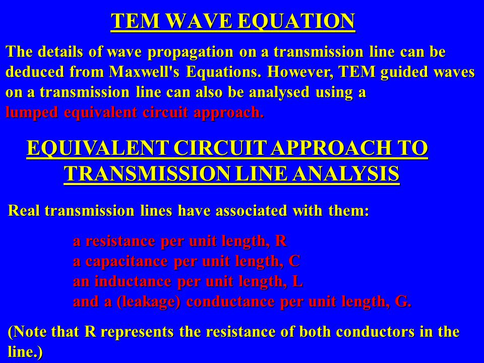 EQUIVALENT CIRCUIT APPROACH TO TRANSMISSION LINE ANALYSIS