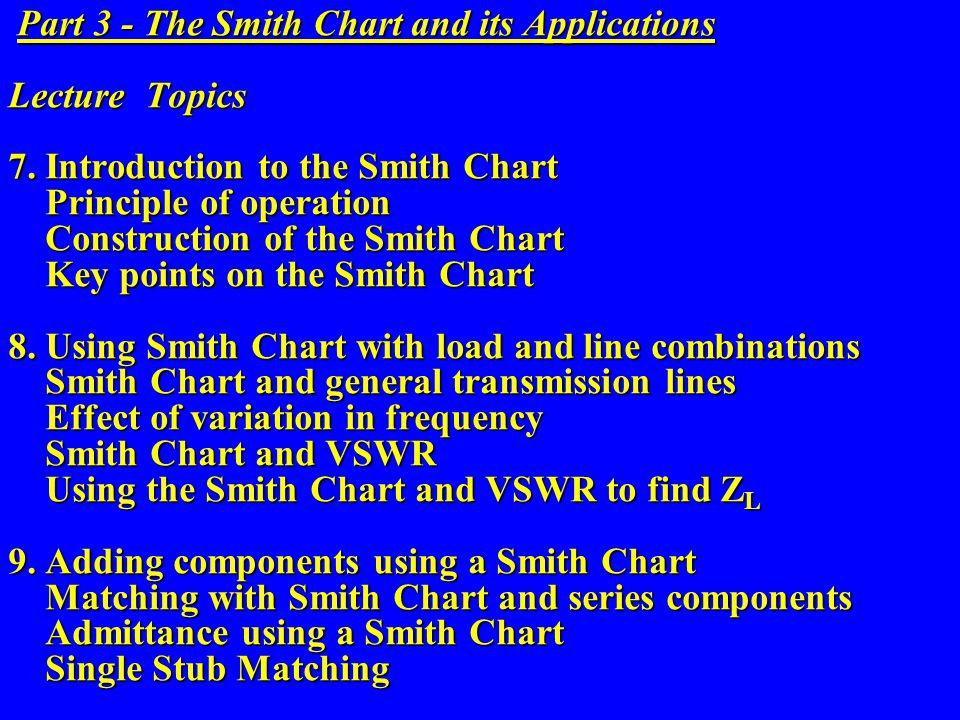 Part 3 - The Smith Chart and its Applications