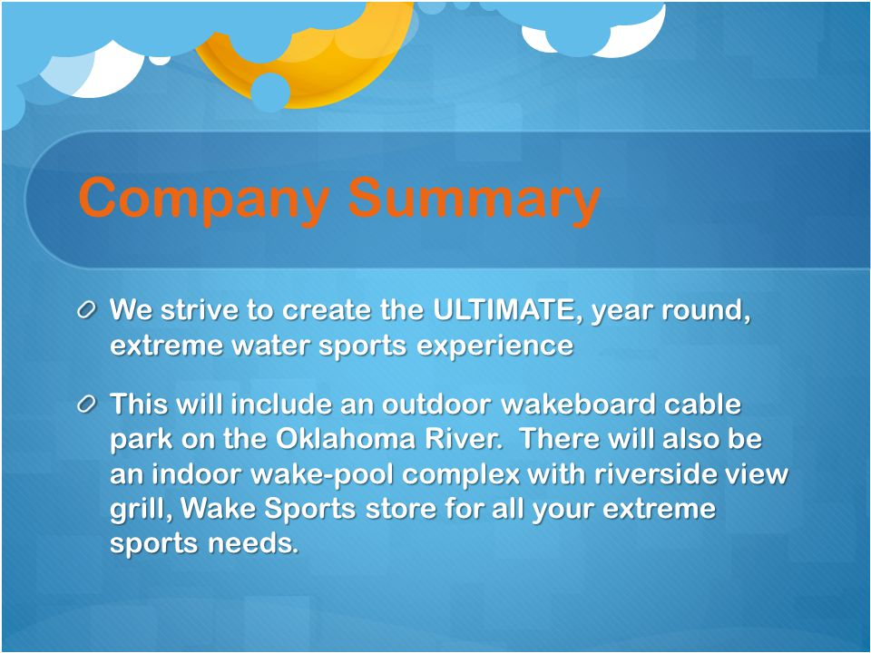 Company Summary We strive to create the ULTIMATE, year round, extreme water sports experience.