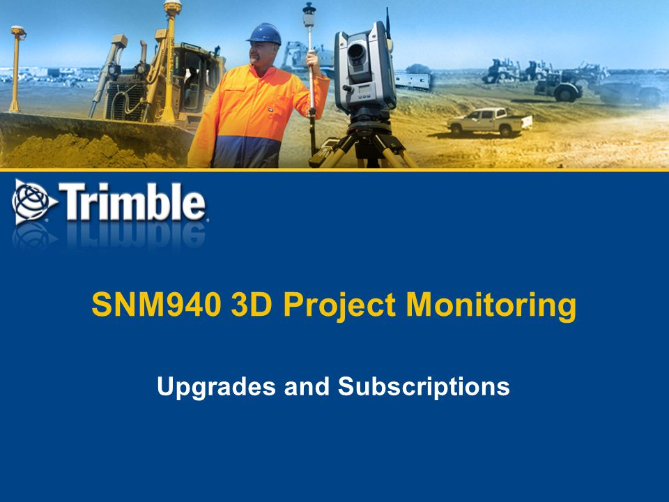 SNM940 3D Project Monitoring