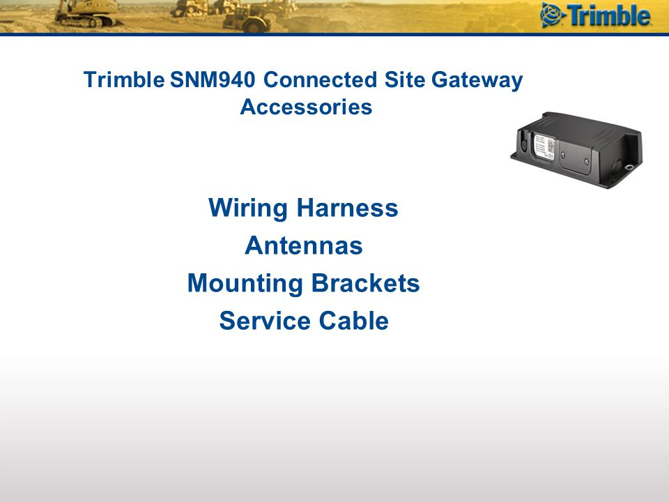 Trimble SNM940 Connected Site Gateway Accessories