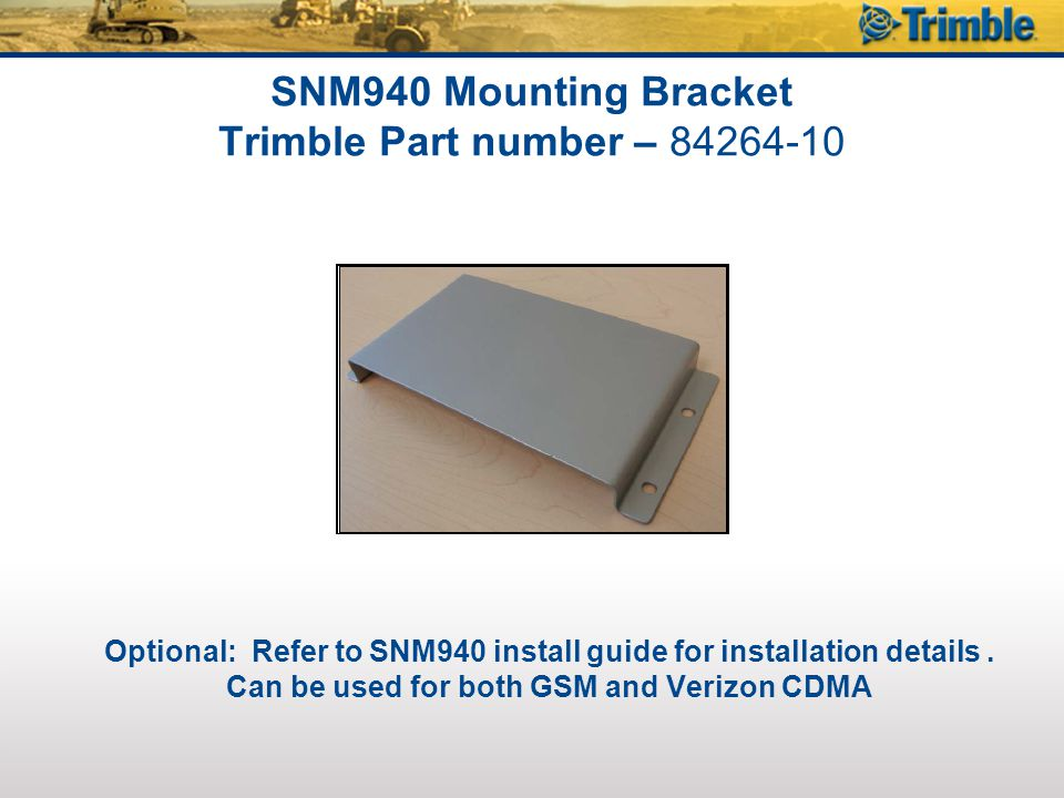 SNM940 Mounting Bracket Trimble Part number – 84264-10