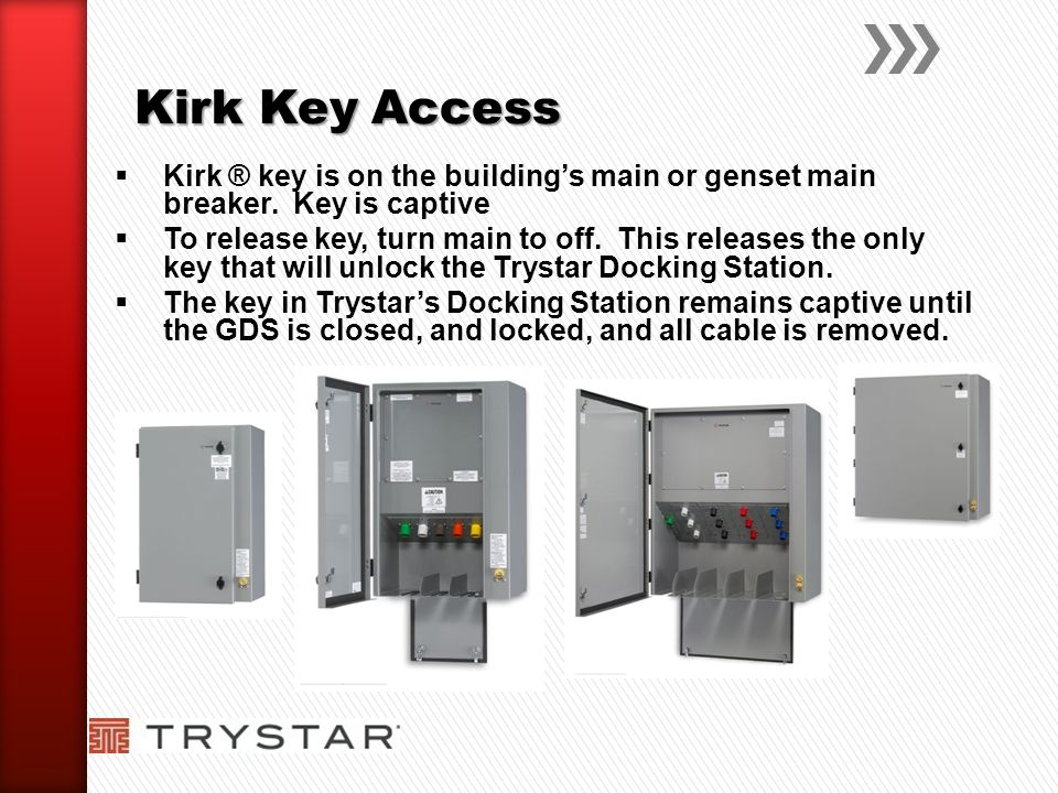 Kirk Key Access Kirk ® key is on the building's main or genset main breaker. Key is captive.
