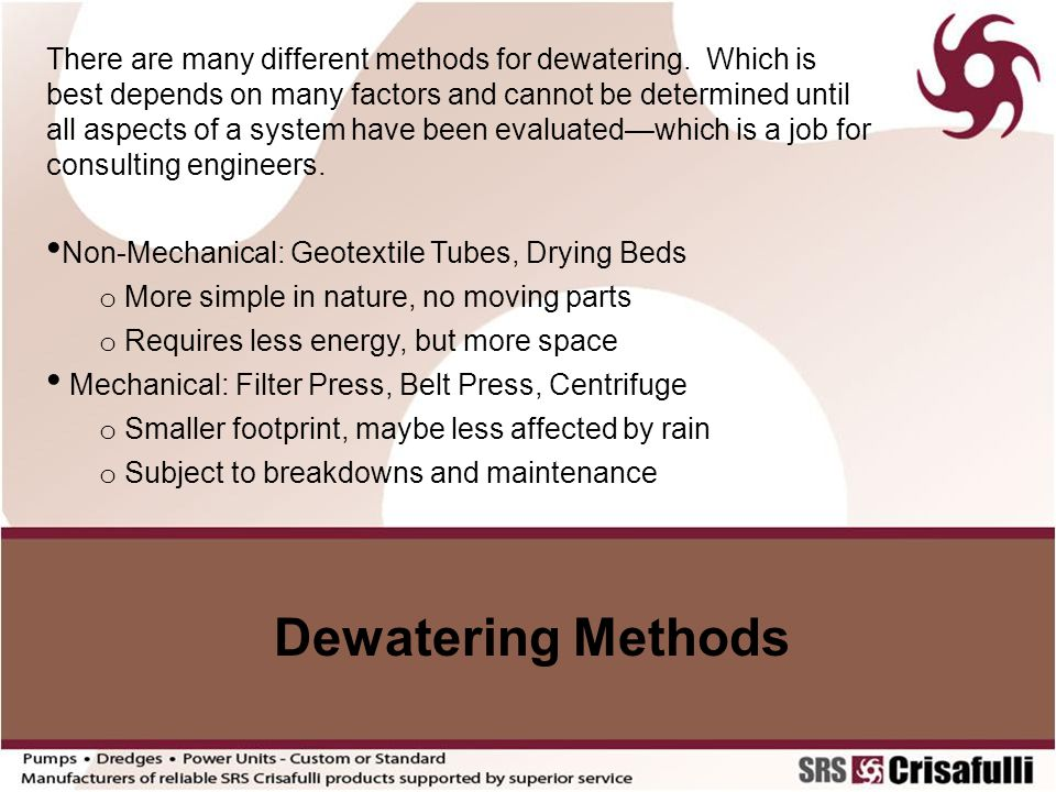 There are many different methods for dewatering