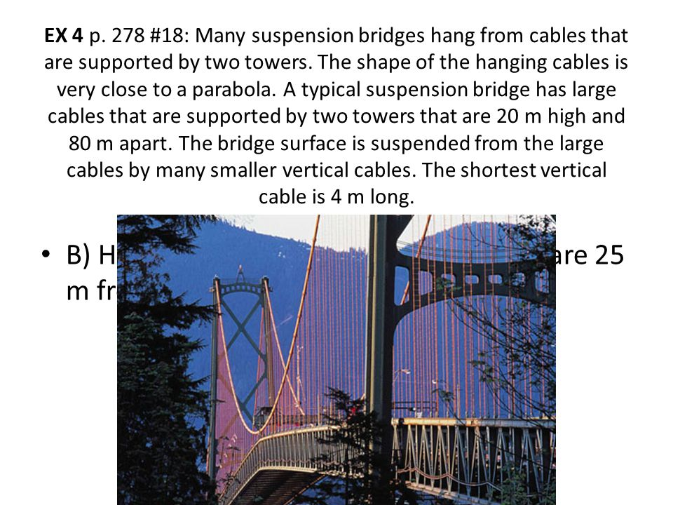 B) How long are the vertical cables that are 25 m from each tower