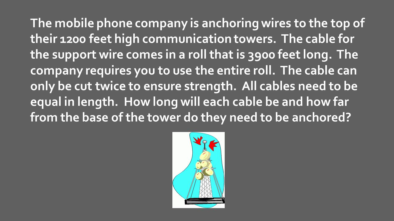 The mobile phone company is anchoring wires to the top of their 1200 feet high communication towers.