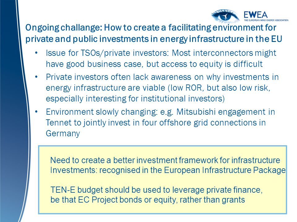 Ongoing challange: How to create a facilitating environment for private and public investments in energy infrastructure in the EU