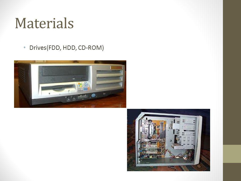 Materials Drives(FDD, HDD, CD-ROM)