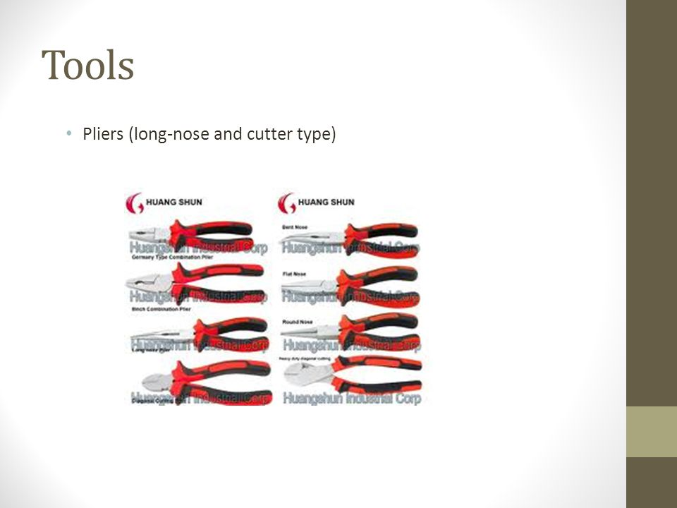 Tools Pliers (long-nose and cutter type)