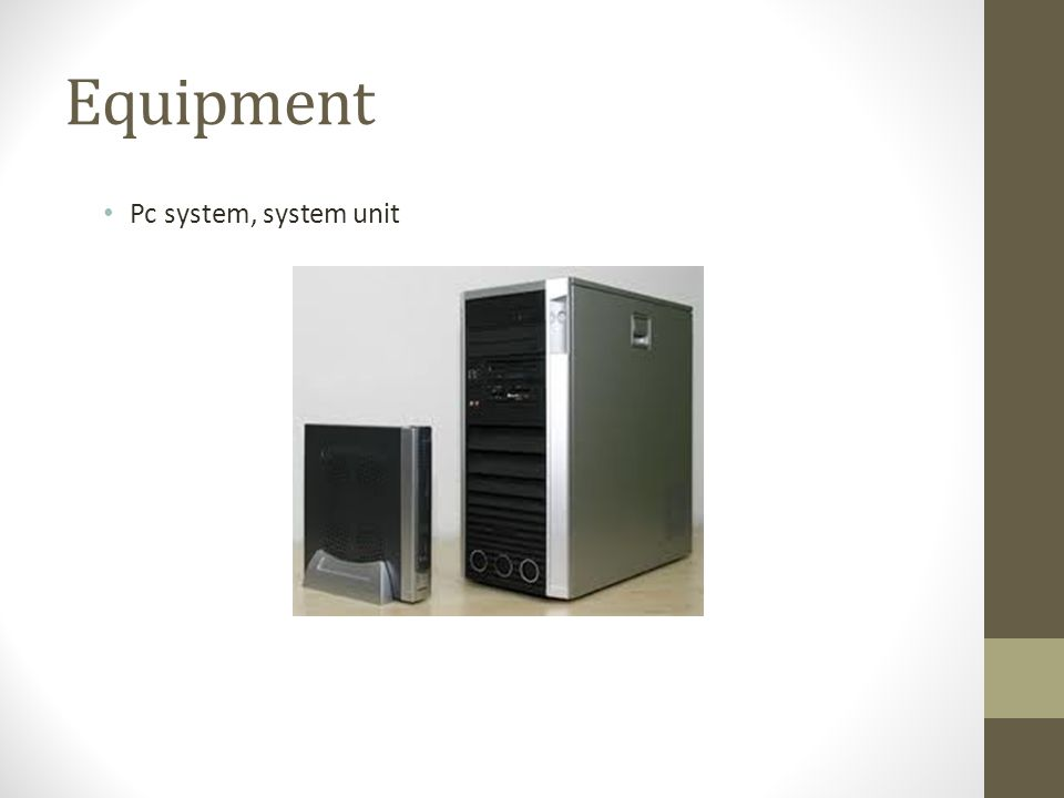 Equipment Pc system, system unit