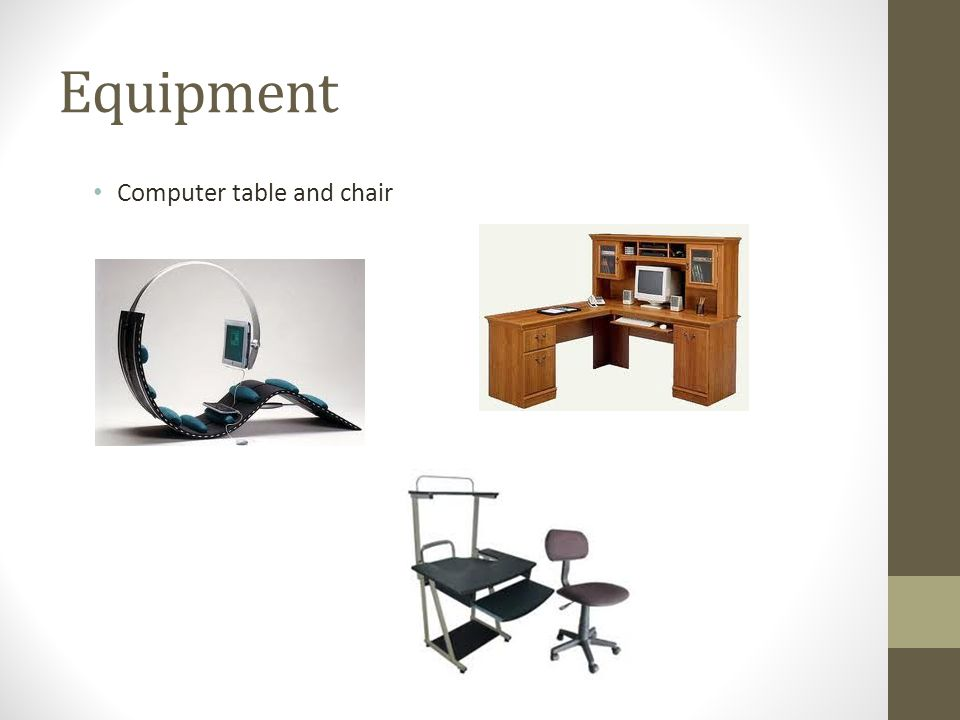 Equipment Computer table and chair