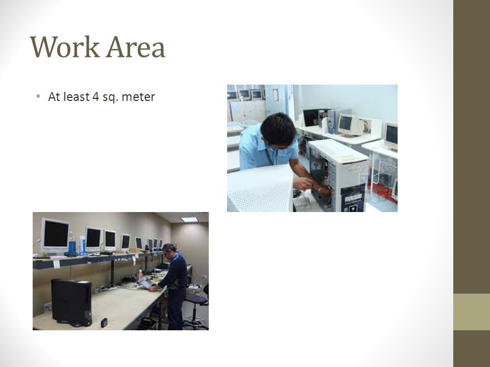 Work Area At least 4 sq. meter