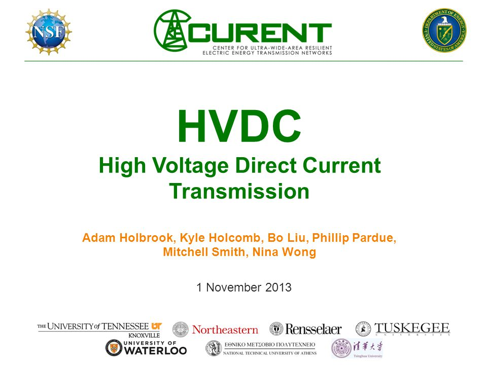 HVDC High Voltage Direct Current Transmission Adam Holbrook, Kyle Holcomb, Bo Liu, Phillip Pardue, Mitchell Smith, Nina Wong