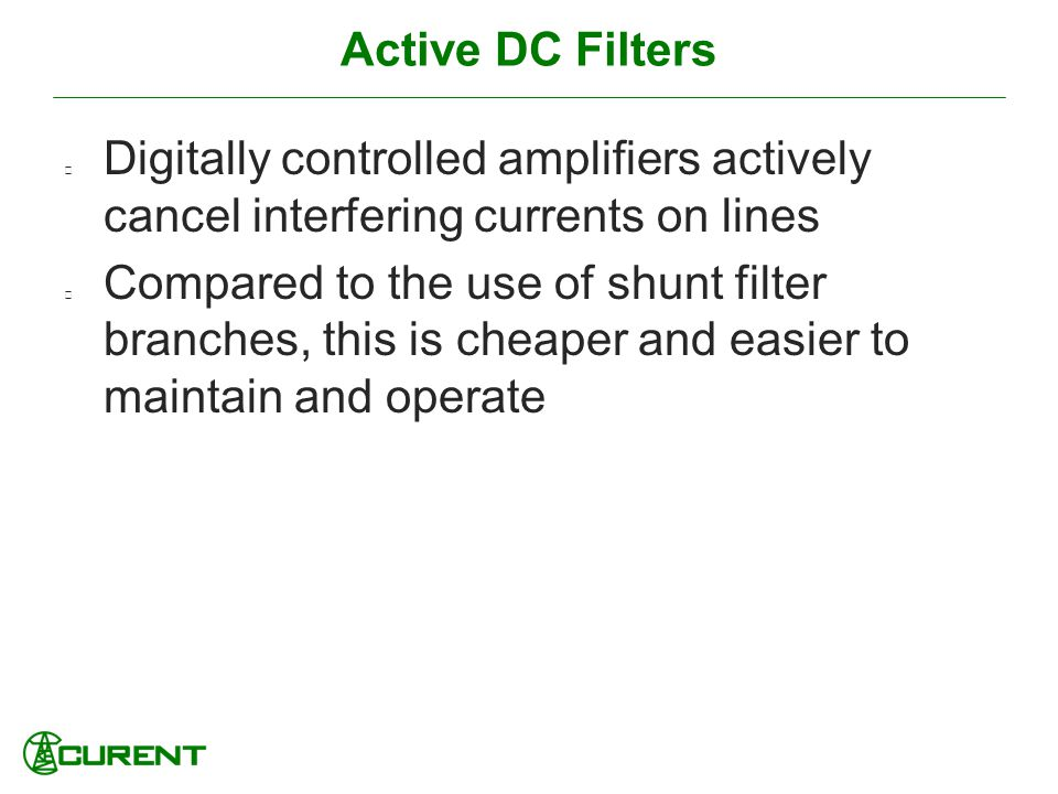 Active DC Filters Digitally controlled amplifiers actively cancel interfering currents on lines.