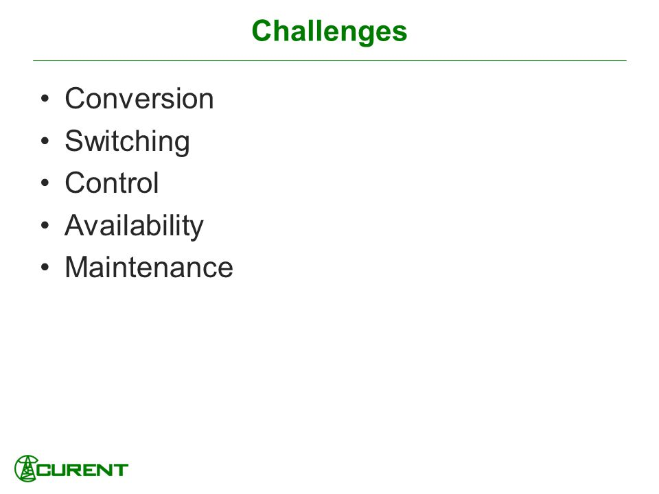 Challenges Conversion Switching Control Availability Maintenance