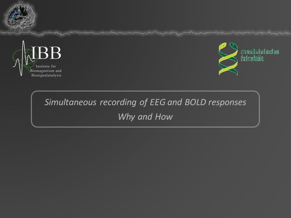 Simultaneous recording of EEG and BOLD responses