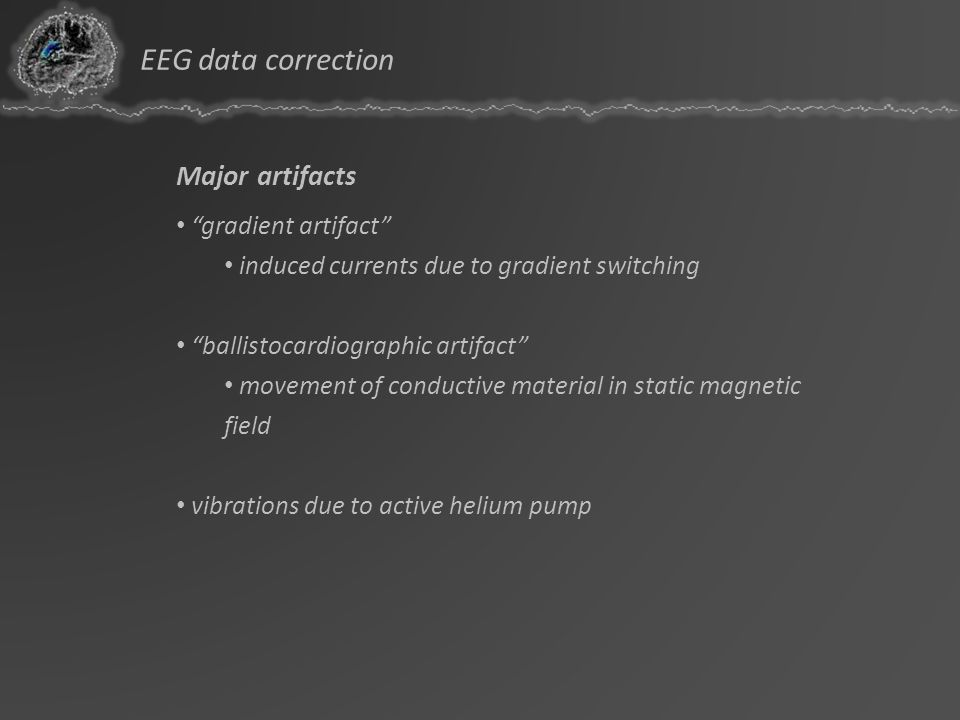 EEG data correction Major artifacts gradient artifact