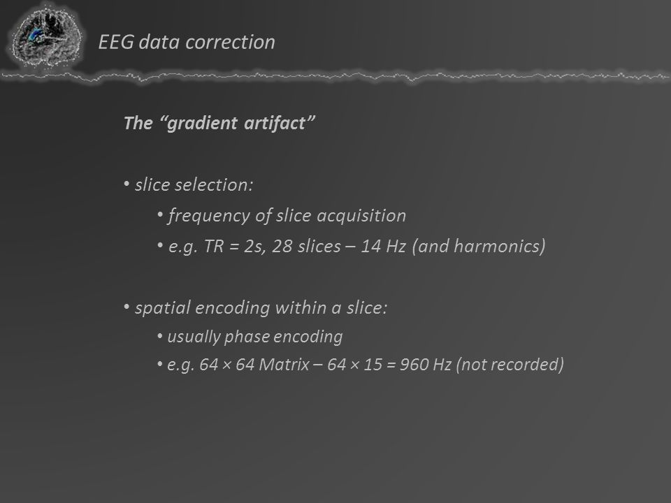 EEG data correction The gradient artifact slice selection:
