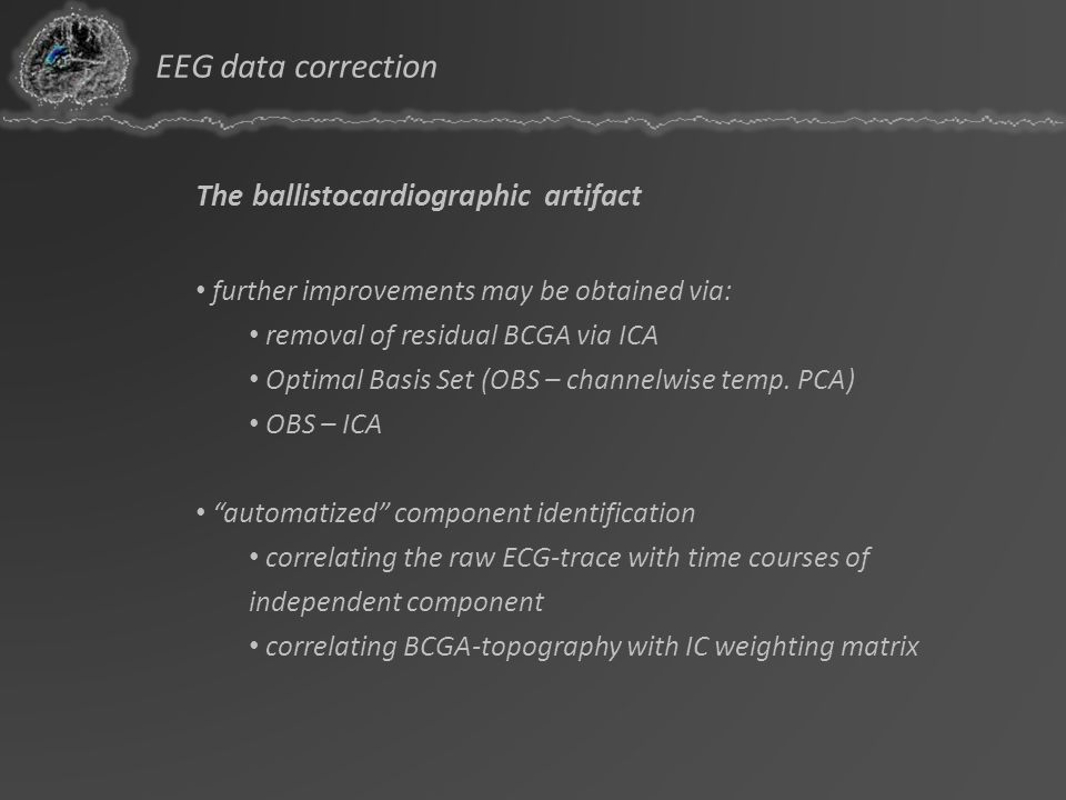EEG data correction The ballistocardiographic artifact