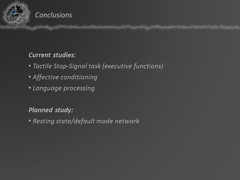 Conclusions Current studies: