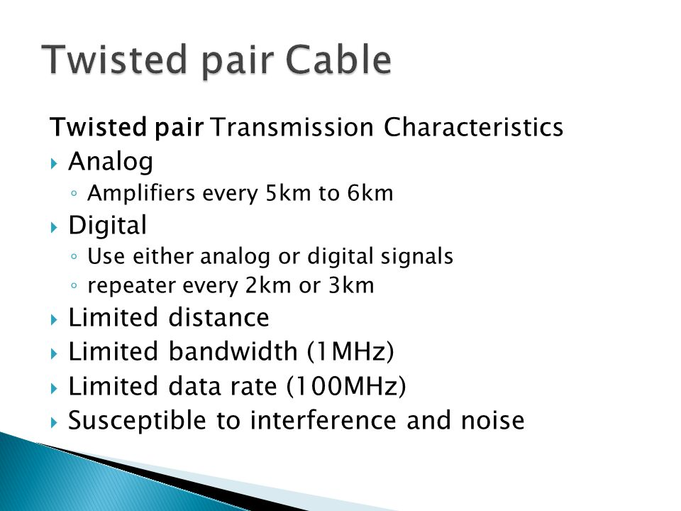 Twisted pair Cable Twisted pair Transmission Characteristics Analog