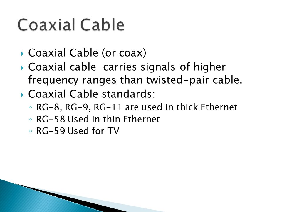 Coaxial Cable Coaxial Cable (or coax)