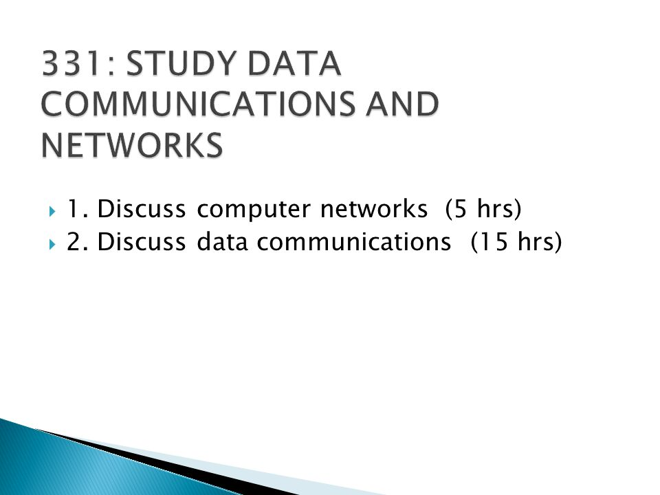 331: STUDY DATA COMMUNICATIONS AND NETWORKS