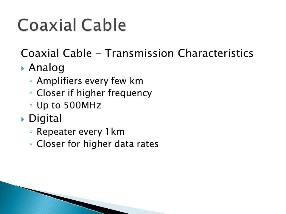 Coaxial Cable Coaxial Cable - Transmission Characteristics Analog