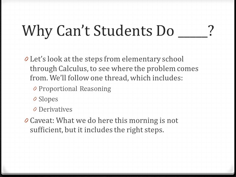 Why Can't Students Do _____