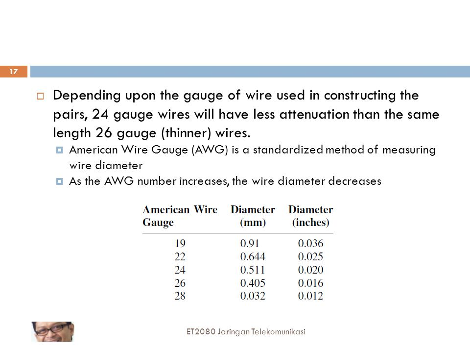 Depending upon the gauge of wire used in constructing the pairs, 24 gauge wires will have less attenuation than the same length 26 gauge (thinner) wires.