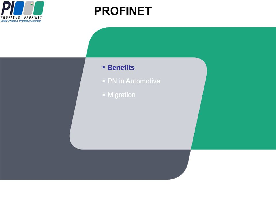 PROFINET PROFINET IO Benefits PN in Automotive Migration