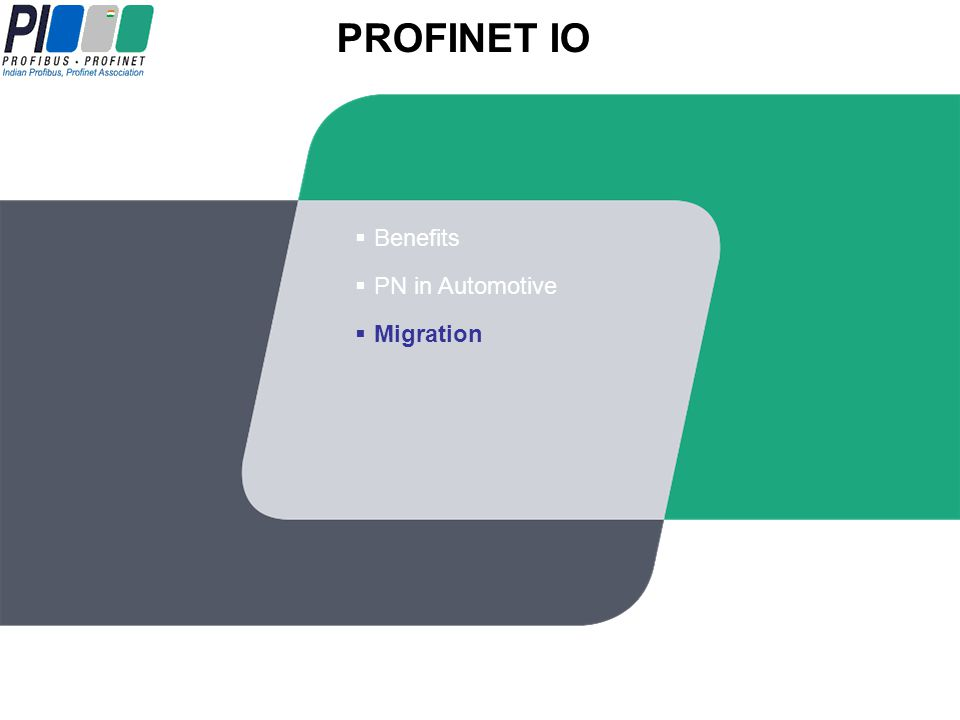 PROFINET IO PROFINET IO Benefits PN in Automotive Migration