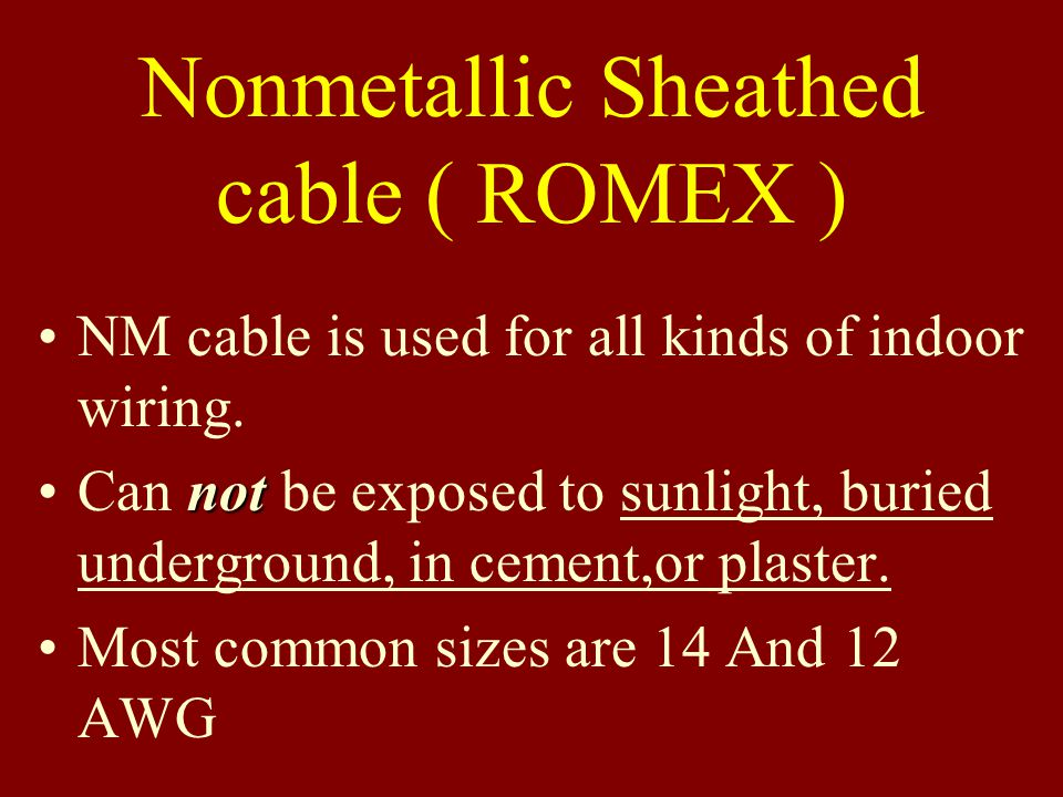 Nonmetallic Sheathed cable ( ROMEX )