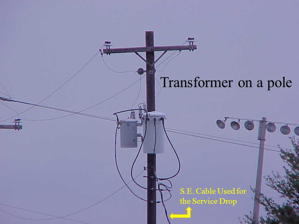 Transformer on a pole S.E. Cable Used for the Service Drop