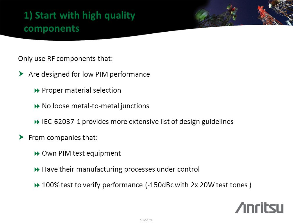 1) Start with high quality components