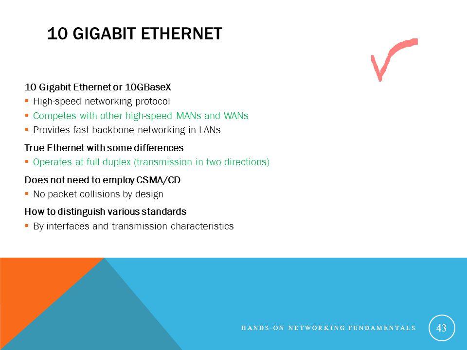 10 Gigabit Ethernet 10 Gigabit Ethernet or 10GBaseX
