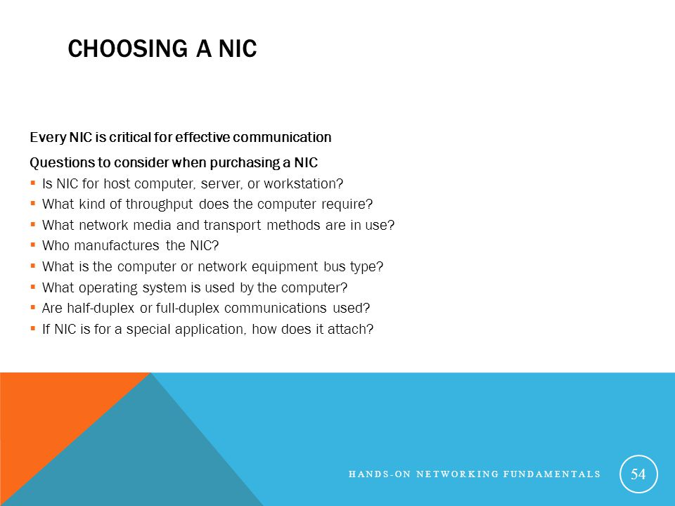 Choosing a NIC Every NIC is critical for effective communication