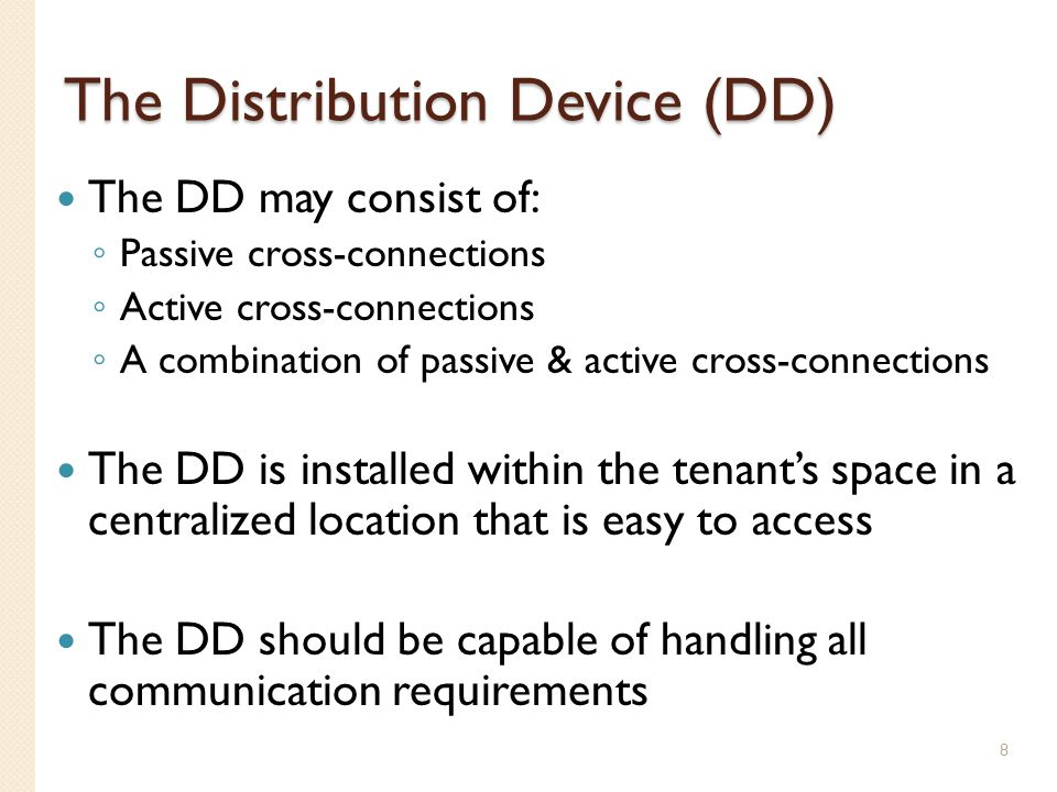 The Distribution Device (DD)