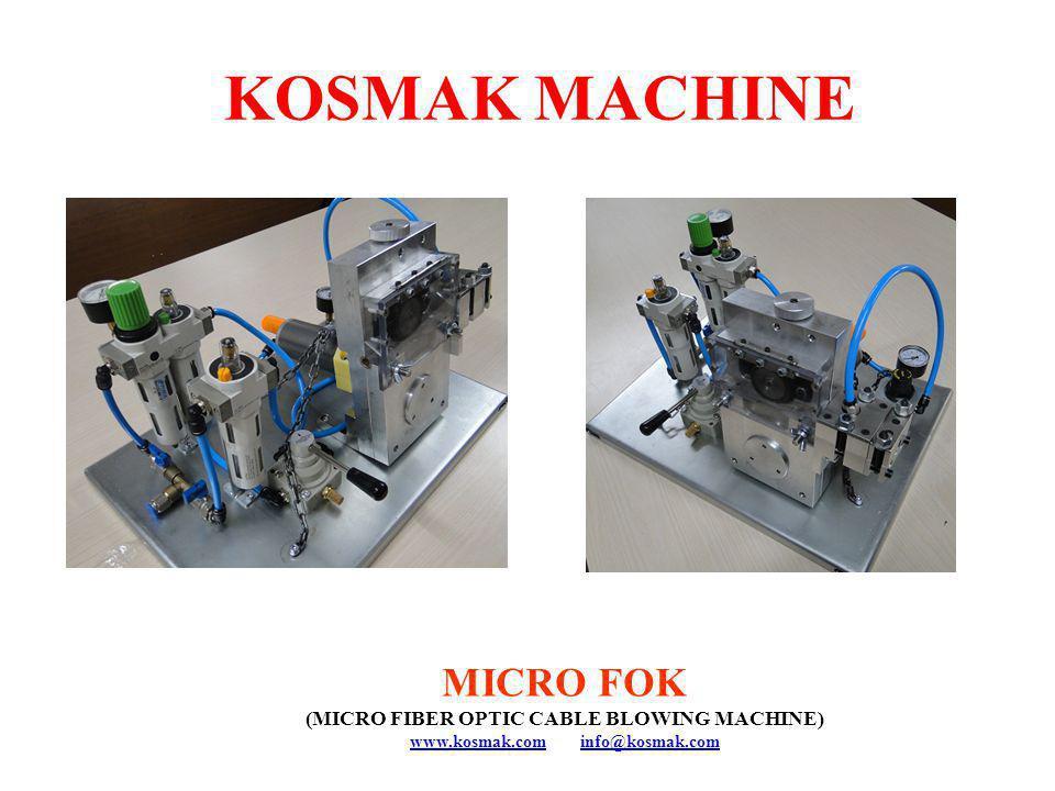 KOSMAK MACHINE MICRO FOK (MICRO FIBER OPTIC CABLE BLOWING MACHINE)