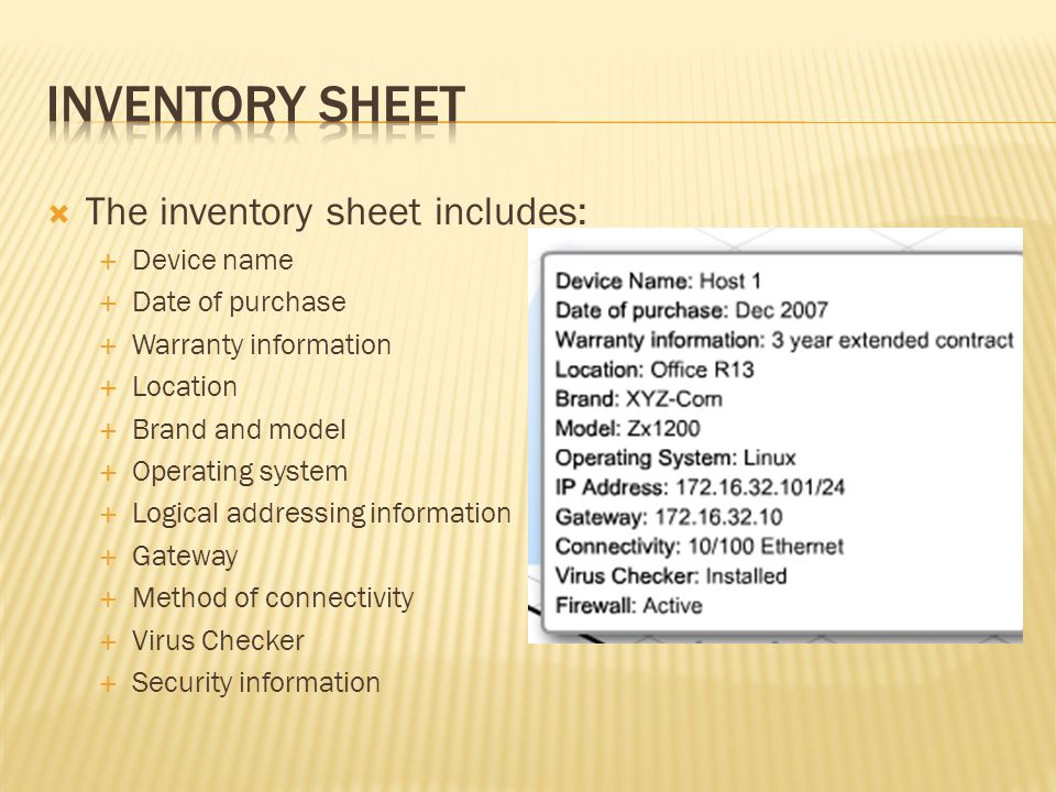 Inventory sheet The inventory sheet includes: Device name