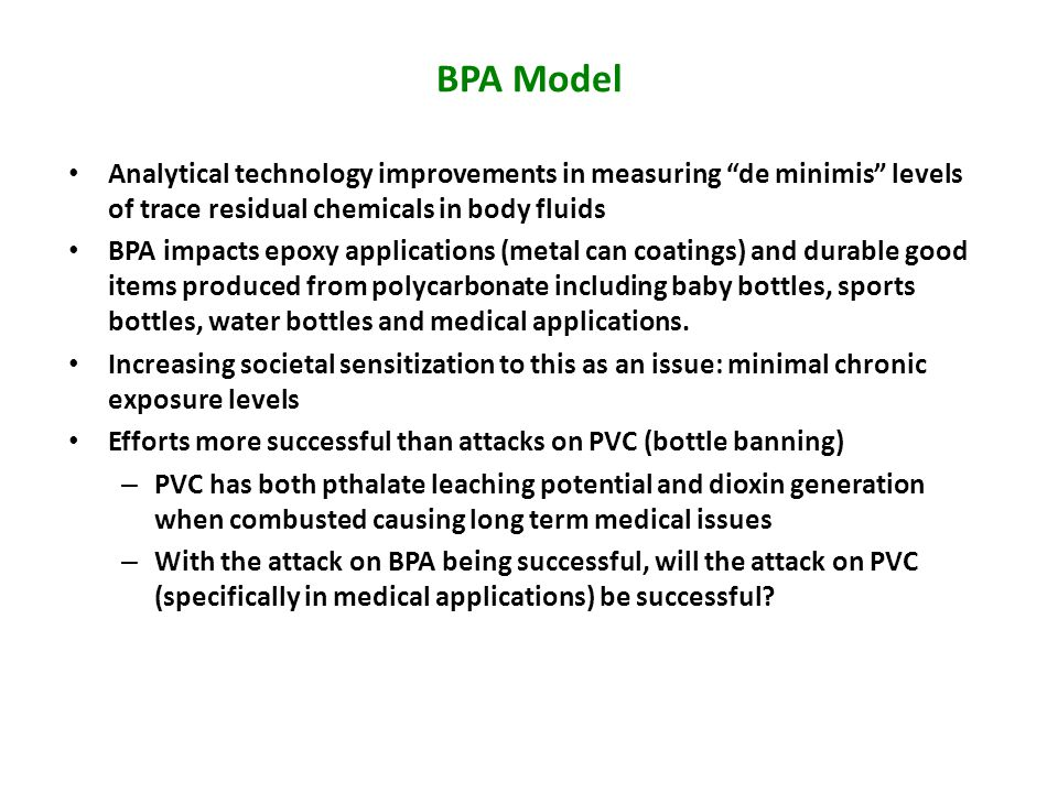 BPA Model Analytical technology improvements in measuring de minimis levels of trace residual chemicals in body fluids.