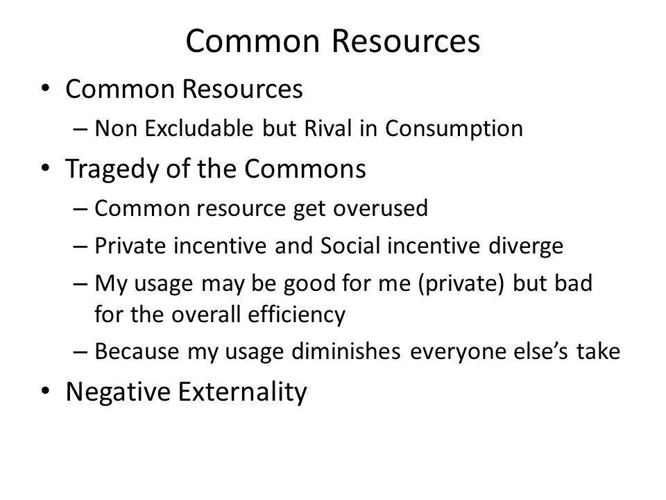 Common Resources Common Resources Tragedy of the Commons