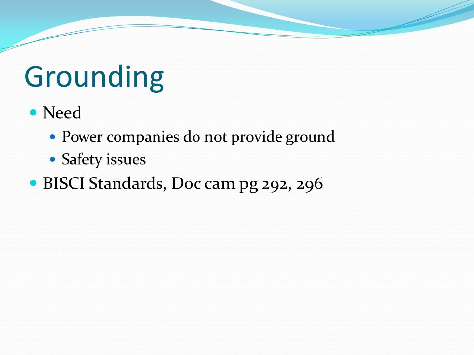 Grounding Need BISCI Standards, Doc cam pg 292, 296
