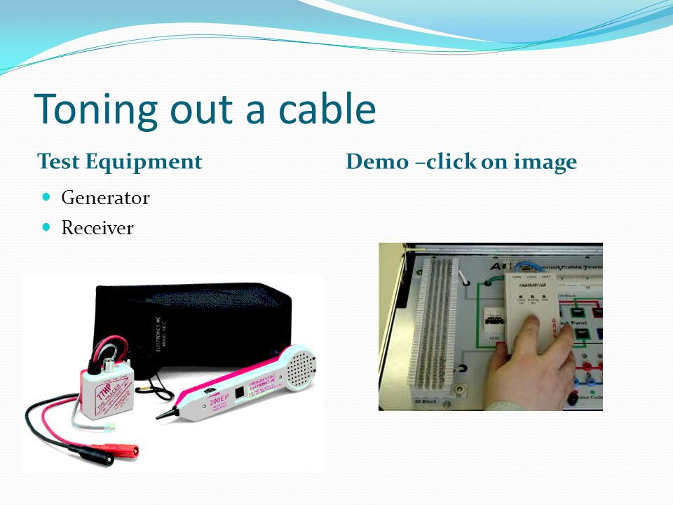 Toning out a cable Test Equipment Demo –click on image Generator