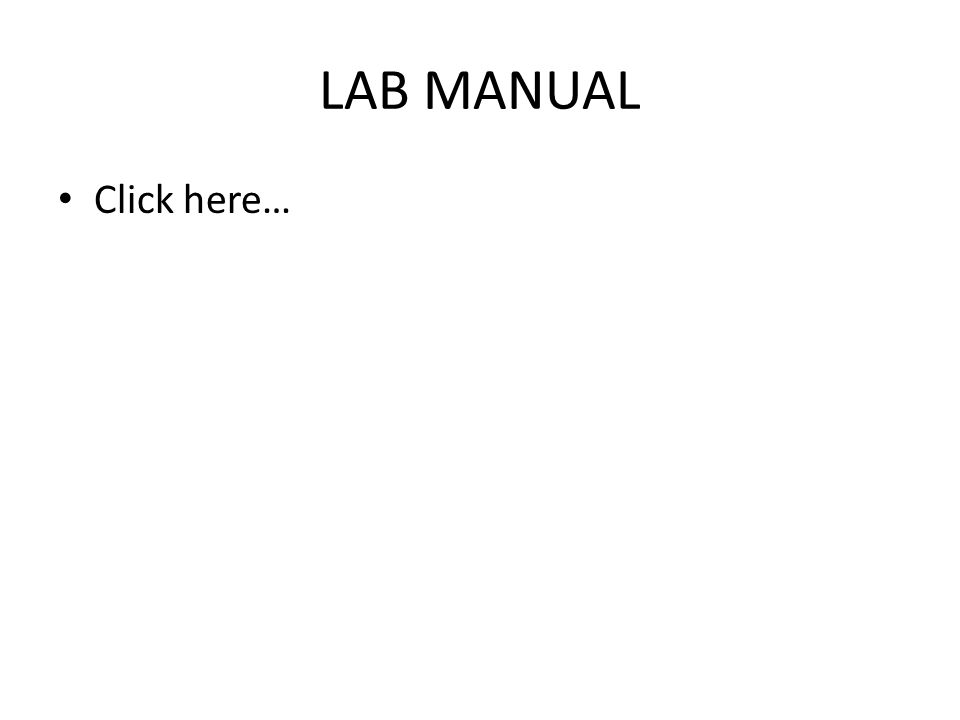 LAB MANUAL Click here…