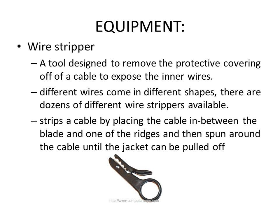 EQUIPMENT: Wire stripper