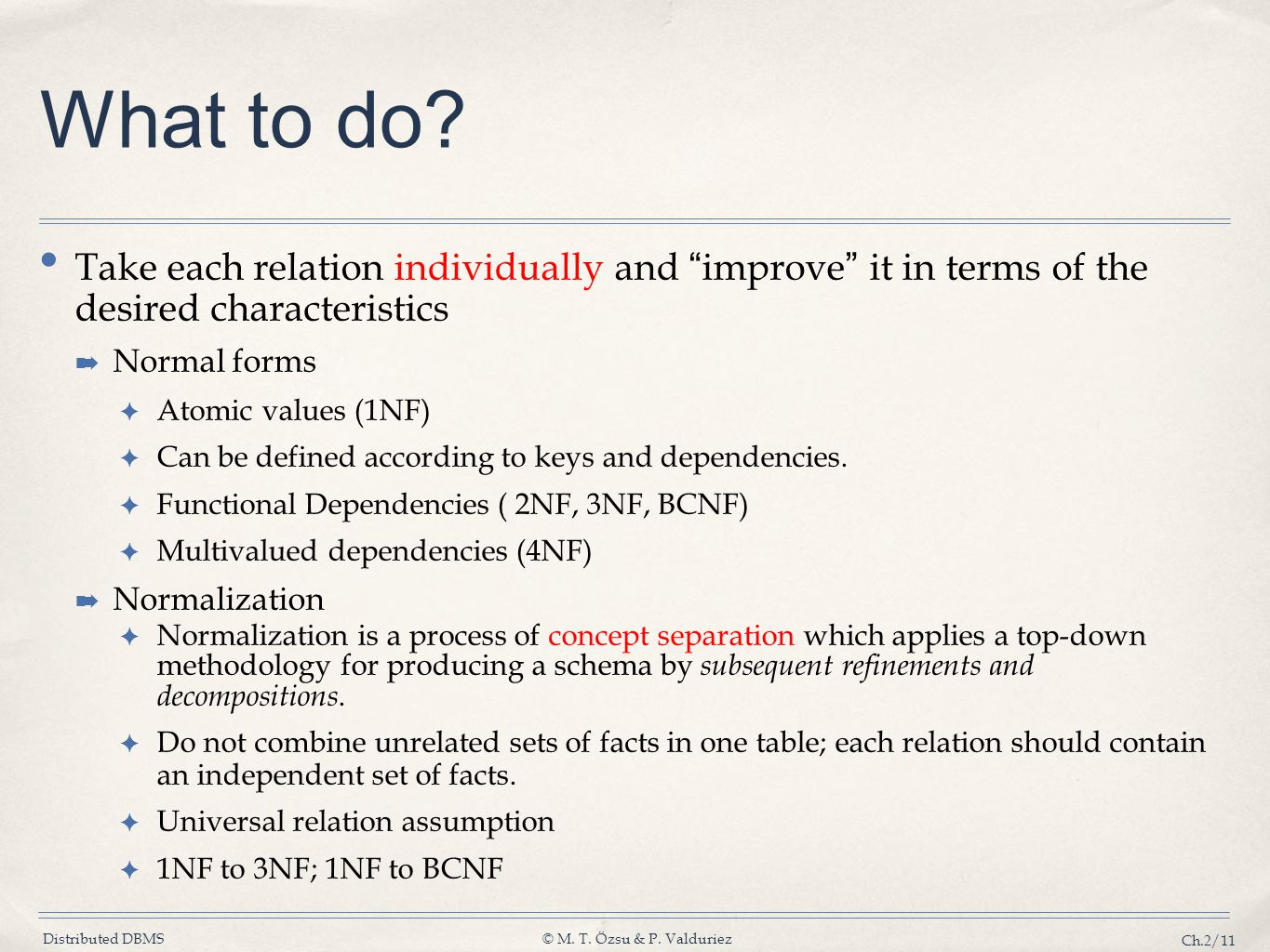 What to do Take each relation individually and improve it in terms of the desired characteristics.