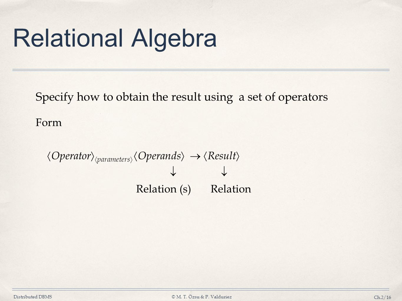 Specify how to obtain the result using a set of operators