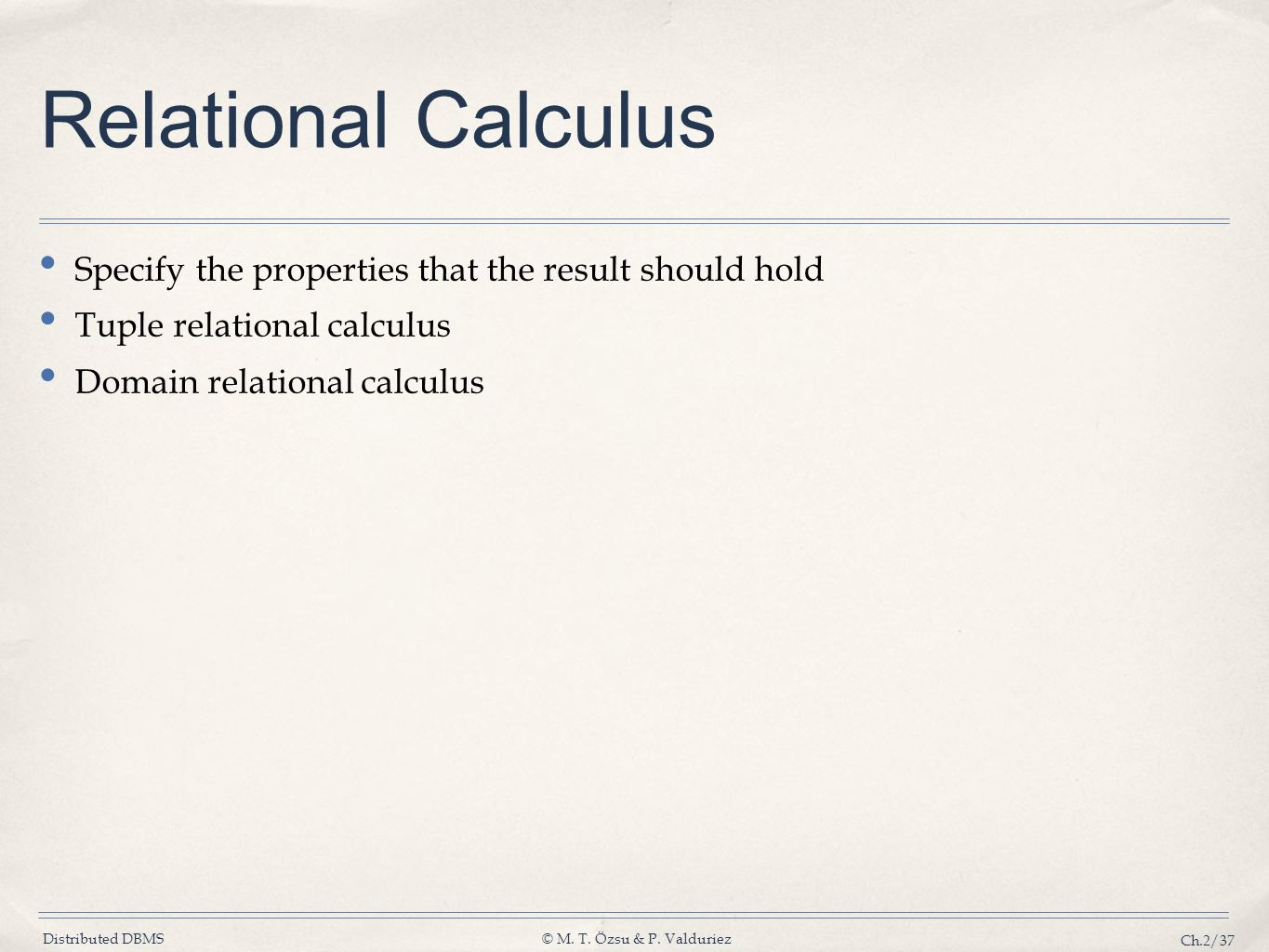 Relational Calculus Specify the properties that the result should hold